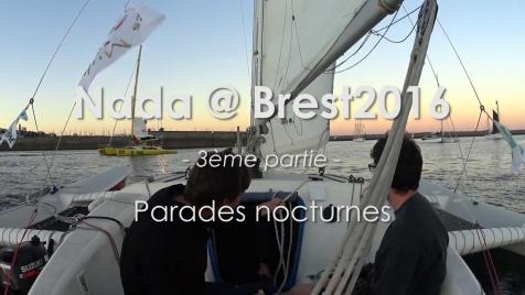 Nada @ Brest2016 (3/4): Parades nocturnes
